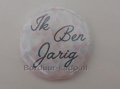 Afbeeldingen van Button 58 mm Ik Ben Jarig
