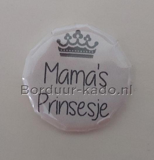 Afbeeldingen van Button 58 mm Mama's prinsesje