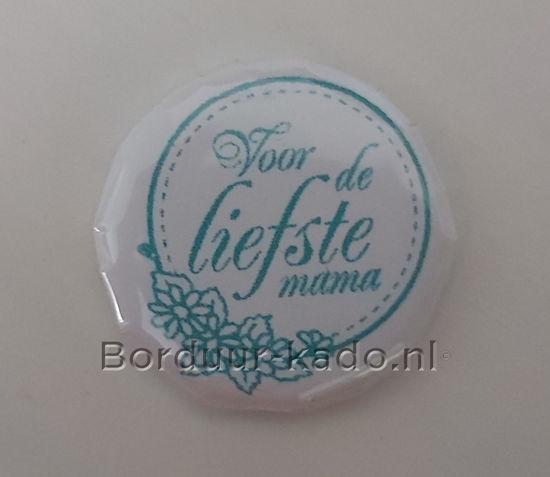 Afbeeldingen van Button 25 mm Voor de liefste Mama
